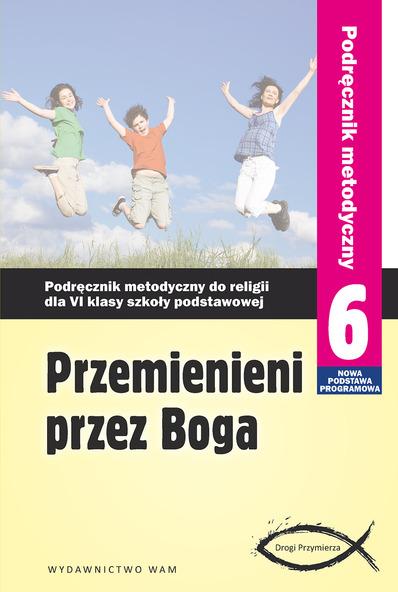 przemienieni przez boga klasa 6 podręcznik metodyczny pdf
